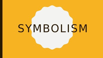 Symbolism Notes/PowerPoint