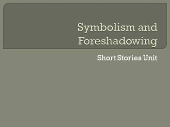 Symbolism and Foreshadowing PowerPoint (Short Stories Unit)