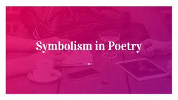 Symbolism in Poetry - Slides Instruction and Docs Guided Notes