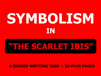 "Symbolism in ""The Scarlet Ibis"" — Lessons, Materials, and"