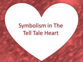 "Symbolism in ""The Tell Tale Heart"""