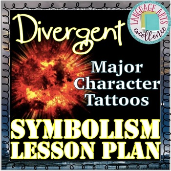 Symbolism Lesson Plan: Tattoos of Divergent Characters | TpT