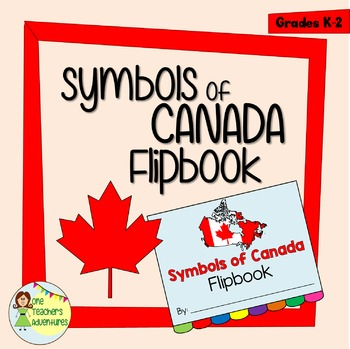 Symbols Of Canada Flipbook Project For K 2 By One Teachers Adventures