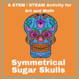 Symmetrical Sugar Skull-STEM/STEAM Plan for Cinco de Mayo and Día de los Muertos