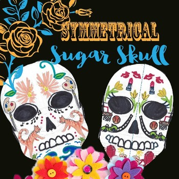 Symmetrical Sugar Skulls: World Cultures + Art Project