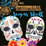 Symmetrical Sugar Skulls: World Cultures + Art Project