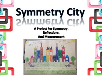 Symmetry City - A Project for Symmetry, Reflections, and Measurement
