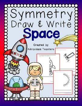 Symmetry  Draw and Write about SPACE!