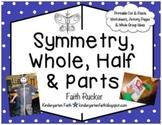 Symmetry, Whole, Half & Parts Activity Set