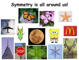 Symmetry is all around us! (poster)
