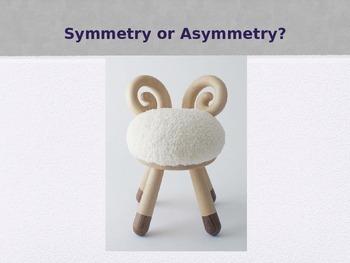 Symmetry or Asymmetry