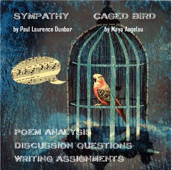 Sympathy and Caged Bird by Paul Laurence Dunbar and Maya Angelou
