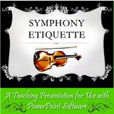 Symphony Etiquette – A PowerPoint Presentation