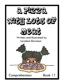 """Symple Readers Week 11: """"A Pizza with Lots of Meat"""" Comprehension Book"""