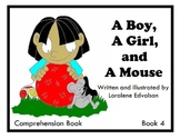 "Symple Readers Week 4: ""A Boy, A Girl, and A Mouse"" Comprehension Book"