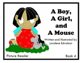 "Symple Readers Week 4: ""A Boy, A Girl, and A Mouse"" Picture Reader"