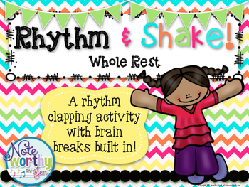 Rhythm & Shake {Rhythm Cards with Brain Breaks}: Whole Rest
