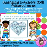 Synergizing to Achieve Goals Teamwork Cooperation Goal-Setting Guidance Lesson