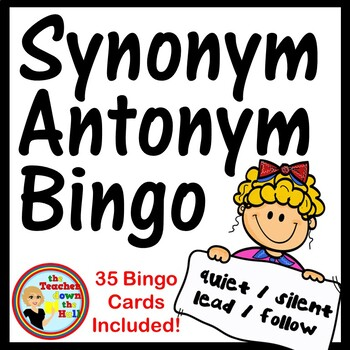 Synonym / Antonym Bingo - Classroom Vocabulary Fun w/ 35 B