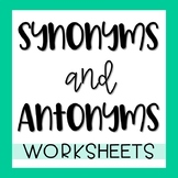 Synonym & Antonym Worksheets
