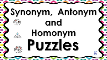 Synonym, Antonym and Homonym PUZZLES
