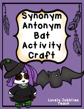 Synonyms, Antonyms, plus Crafts!