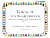 Synonym Cards- I have, Who has