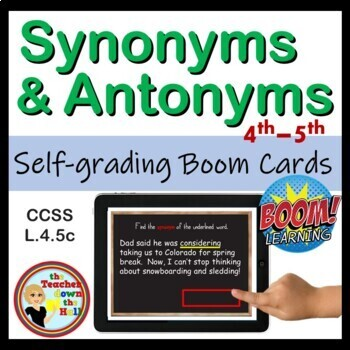 Synonym and Antonym BOOM Cards! (24 Self-checking Cards) Grades 4-5