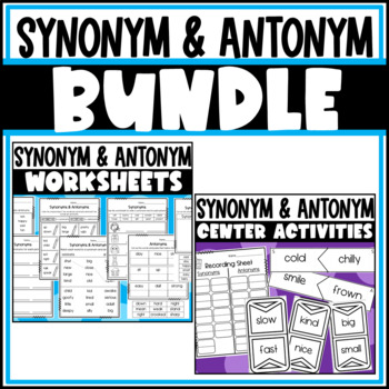 Synonym and Antonym Bundle: Worksheets and Center Activities