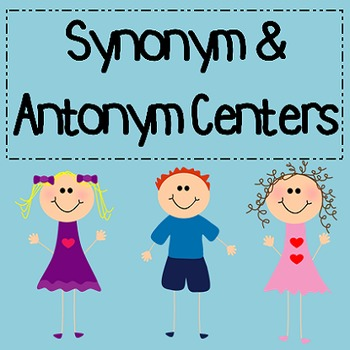 Synonym and Antonym Centers