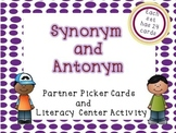 Synonym and Antonym Partner Cards and Literacy Center