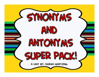 Synonym and Antonym Super Pack!