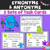 Synonym and Antonym Task Cards (3 sets)