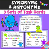 Synonym and Antonym Task Cards (3 sets)
