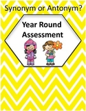 Synonym and or Antonym? - Year Round Assessment Bundle