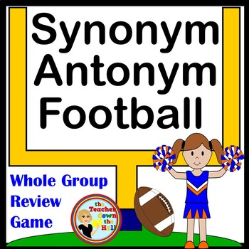 Synonym and Antonym Football (Classroom Vocab Activity)