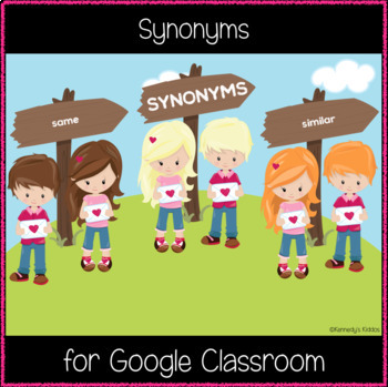 Synonyms (Great for Google Classroom!)