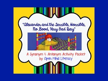 Synonyms & Antonyms:  Alexander, and the Terrible, Horrible, Very Bad Day!