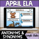 Synonyms & Antonyms | Digital Spring Literacy Centers | APRIL | Google Slides