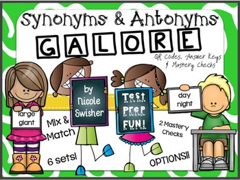 Synonyms & Antonyms GALORE!! 6 Sets, Mix & Match, QR Codes