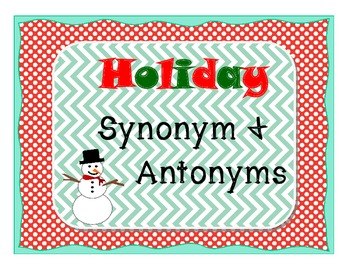 Synonyms & Antonyms - Holiday Theme