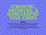 Synonyms, Antonyms, & Homographs Task Cards