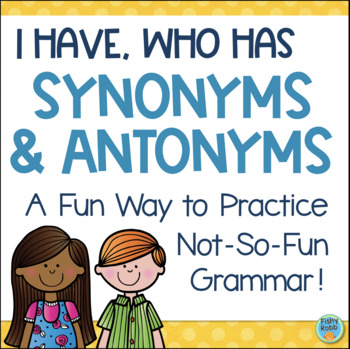 Synonyms and Antonyms Set of 2 I Have, Who Has Games