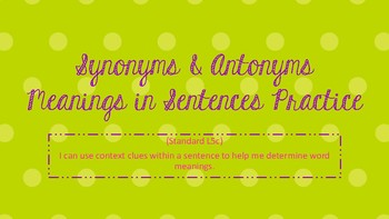 Synonyms & Antonyms Practice: Decoding Complex Word Meanings in Sentences