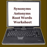 Synonyms Antonyms Root Words Worksheets Bundle - Middle High
