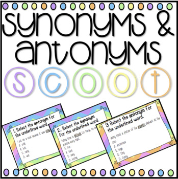 Synonyms & Antonyms SCOOT! Game, Task Cards or Assessment