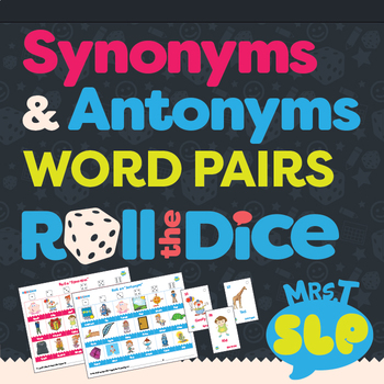 Synonyms & Antonyms Word Pairs: Roll-the-Dice Games