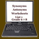 Synonyms Antonyms Worksheet List 1 -  ELEMENTARY  MIDDLE  HIGH