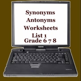 Synonyms Antonyms Worksheet List 1 -  ELEMENTARY  MIDDLE  HIGH