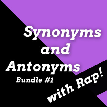 Synonyms and Antonyms Worksheets with Passages Using Rap Songs Bundle #1